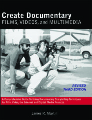 Third Edition – Create Documentary Films, Videos and Multimedia