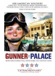 GUNNER PALACE - SOME WAR STORIES WILL NEVER MAKE THE NIGHTLY NEWS
