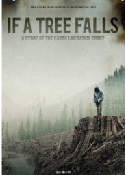 IF A TREE FALLS - A STORY OF THE EARTH LIBERATION FRONT - 2012 Oscar Nominee Best Documentary Feature