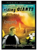 RIDING GIANTS - AN EXCITING EXPLORATION AND HISTORY OF BIG WAVE SURFING