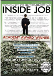 INSIDE JOB 2011 OSCAR BEST DOCUMENTARY FEATURE FILM - THE FILM THAT COST OVER $20,000,000,000,000 TO MAKE